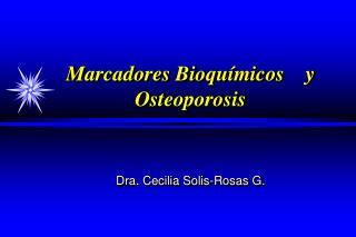 Marcadores Bioqu í micos    y Osteoporosis