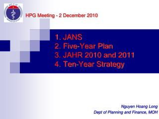 JANS 2. Five-Year Plan 3. JAHR 2010 and 2011 4. Ten-Year Strategy