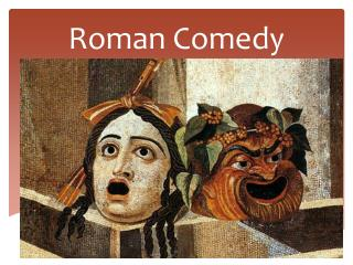 comedy and plautus One of shakespeare's earliest plays (its first recorded performance in december 1594), the comedy of errors has frequently been dismissed as pure farce.