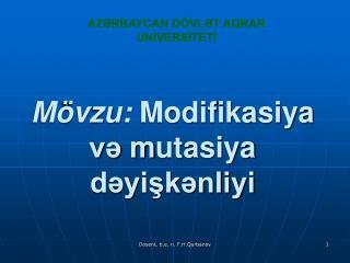 Mövzu:  Modifikasiya və  m utasiya dəyişkənliyi