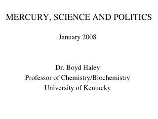 MERCURY, SCIENCE AND POLITICS