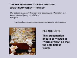 "TIPS FOR MANAGING YOUR INFORMATION:   SOME ""INCONVENIENT TRUTHS!"""