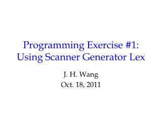 Programming Exercise #1: Using Scanner Generator Lex