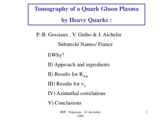 Tomography of a Quark Gluon Plasma by Heavy Quarks :