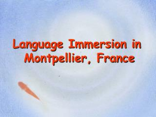 Language Immersion in   Montpellier, France