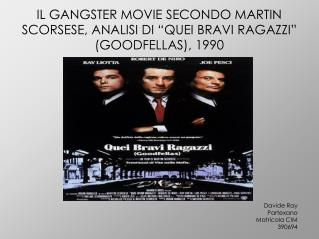 "IL GANGSTER MOVIE SECONDO MARTIN SCORSESE, ANALISI DI ""QUEI BRAVI RAGAZZI"" (GOODFELLAS), 1990"