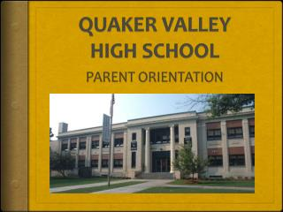 QUAKER VALLEY HIGH  SCHOOL