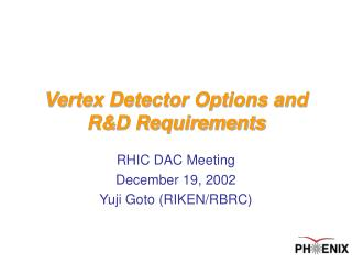 Vertex Detector Options and R&D Requirements