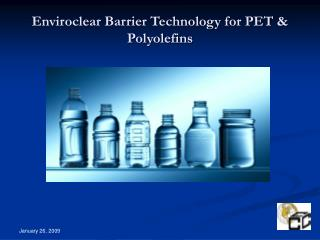 Enviroclear Barrier Technology for PET  Polyolefins