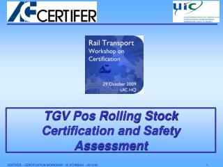 TGV Pos Rolling Stock Certification and Safety Assessment
