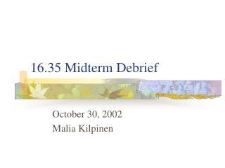 16.35 Midterm Debrief