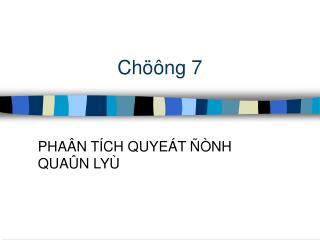 Chöông 7