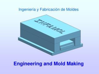 Engineering and Mold Making