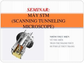 SEMINAR: MÁY STM (SCANNING TUNNELING MICROSCOPE)