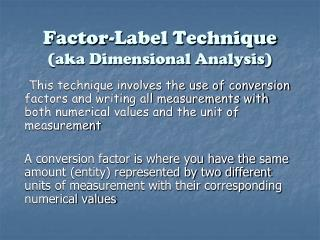 Factor-Label Technique (aka Dimensional Analysis)