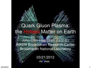Quark Gluon Plasma: the  Hottest  Matter on Earth