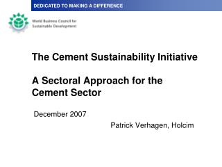 The Cement Sustainability Initiative    A Sectoral Approach for the  Cement Sector