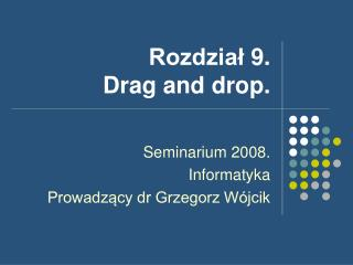 Rozdzia? 9. Drag and drop.