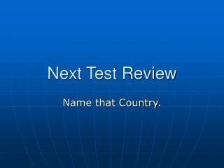 Next Test Review