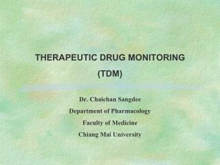THERAPEUTIC DRUG MONITORING  TDM