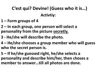 C'est qui? Devine! (Guess who it is…)