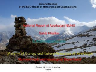 National Report of Azerbaijan NMHS  Sahib Khalilov  S_khalilov@yahoo