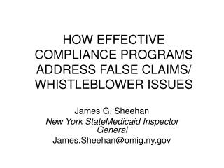 HOW EFFECTIVE COMPLIANCE PROGRAMS ADDRESS FALSE CLAIMS/ WHISTLEBLOWER ISSUES