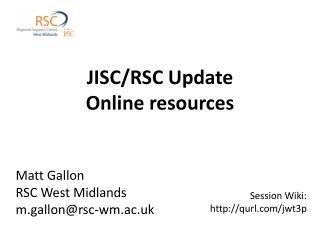 Matt Gallon RSC West Midlands m.gallon@rsc-wm.ac.uk