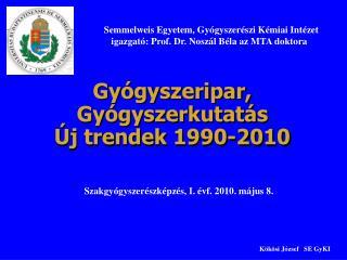 Gyógyszeripar, Gyógyszerkutatás  Új trendek 1990-2010