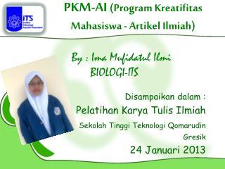 PKM-AI ( Program Kreatifitas Mahasiswa - Artikel Ilmiah )