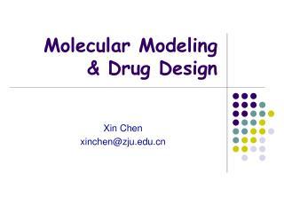 Molecular Modeling  & Drug Design