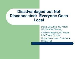 Disadvantaged but Not Disconnected:  Everyone Goes Local