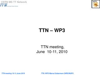 TTN – WP3 TTN meeting, June  10-11, 2010