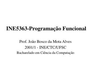INE5363-Programação Funcional