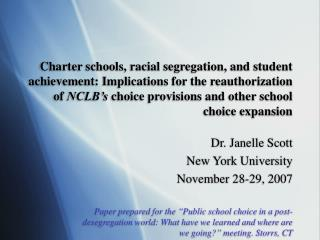 Charter schools, racial segregation, and student achievement: Implications for the reauthorization of NCLB s choice prov