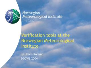 Verification tools at the Norwegian Meteorological Institute