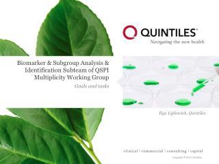 Biomarker & Subgroup Analysis & Identification  Subteam  of QSPI Multiplicity Working Group