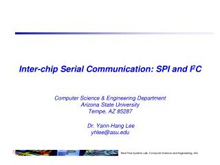 Inter-chip Serial Communication: SPI and I 2 C