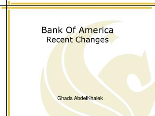 Bank Of America  Recent Changes