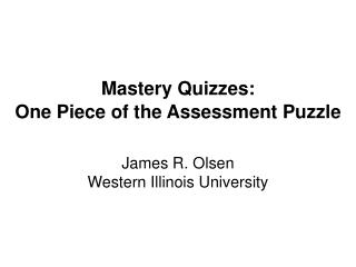 Mastery Quizzes: One Piece of the Assessment Puzzle