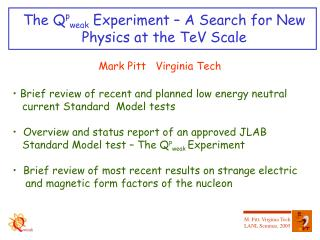 The Q p weak  Experiment – A Search for New Physics at the TeV Scale
