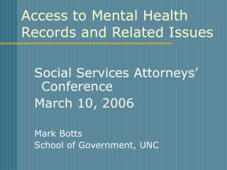 Access to Mental Health Records and Related Issues