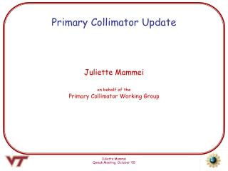 Primary Collimator Update