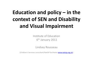 Education and policy – in the context of SEN and Disability and Visual Impairment