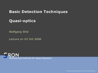 Basic Detection Techniques Quasi-optics