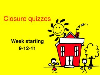 Closure quizzes