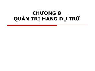 CHƯƠNG 8 QUẢN TRỊ HÀNG DỰ TRỮ