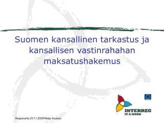 Suomen kansallinen tarkastus ja kansallisen vastinrahahan maksatushakemus