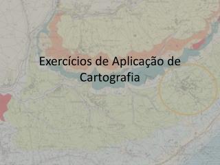 Exercícios de Aplicação de Cartografia