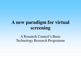 A new paradigm for virtual screening